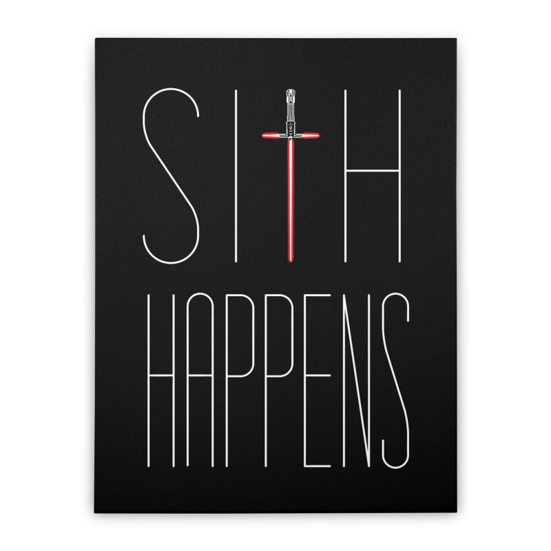 Sith Happens Home Stretched Canvas by Spencer Fruhling's Artist Shop