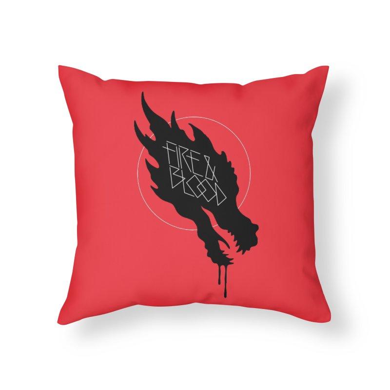 Fire & Blood Home Throw Pillow by Spencer Fruhling's Artist Shop