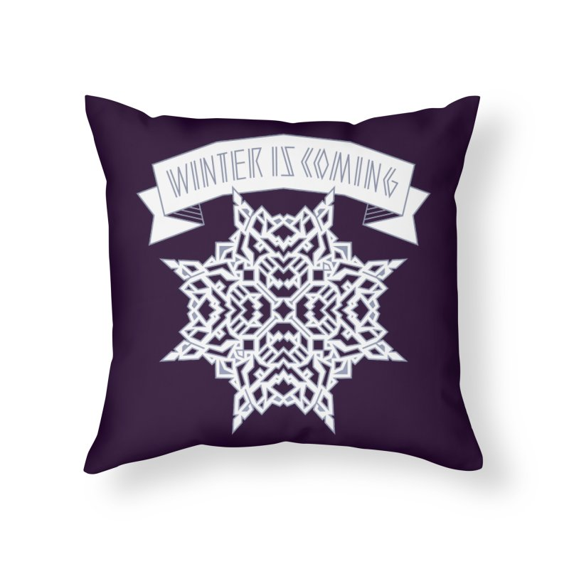 Winter Is Coming Home Throw Pillow by Spencer Fruhling's Artist Shop