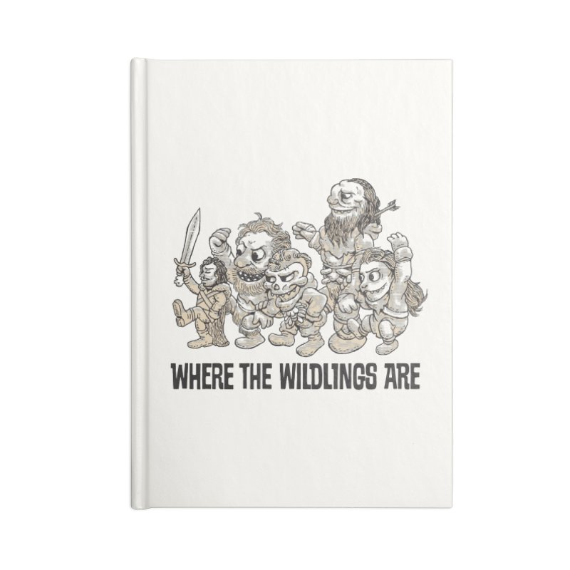 Where The Wildlings Are Accessories Notebook by Spencer Fruhling's Artist Shop