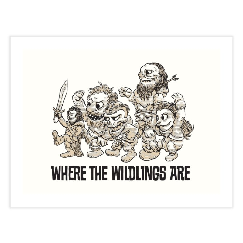 Where The Wildlings Are Home Fine Art Print by Spencer Fruhling's Artist Shop