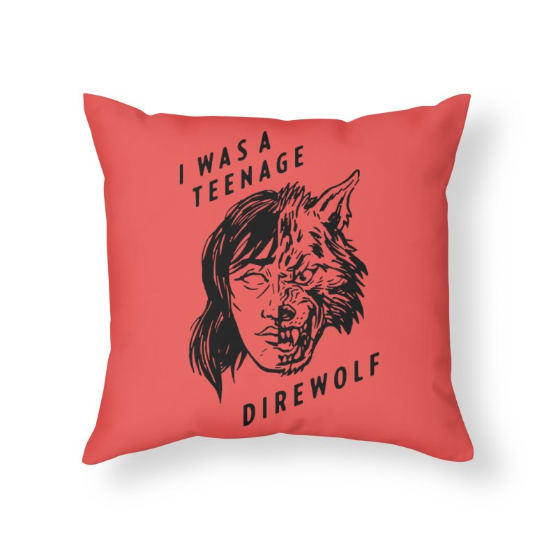 I Was A Teenage Direwolf Home Throw Pillow by Spencer Fruhling's Artist Shop