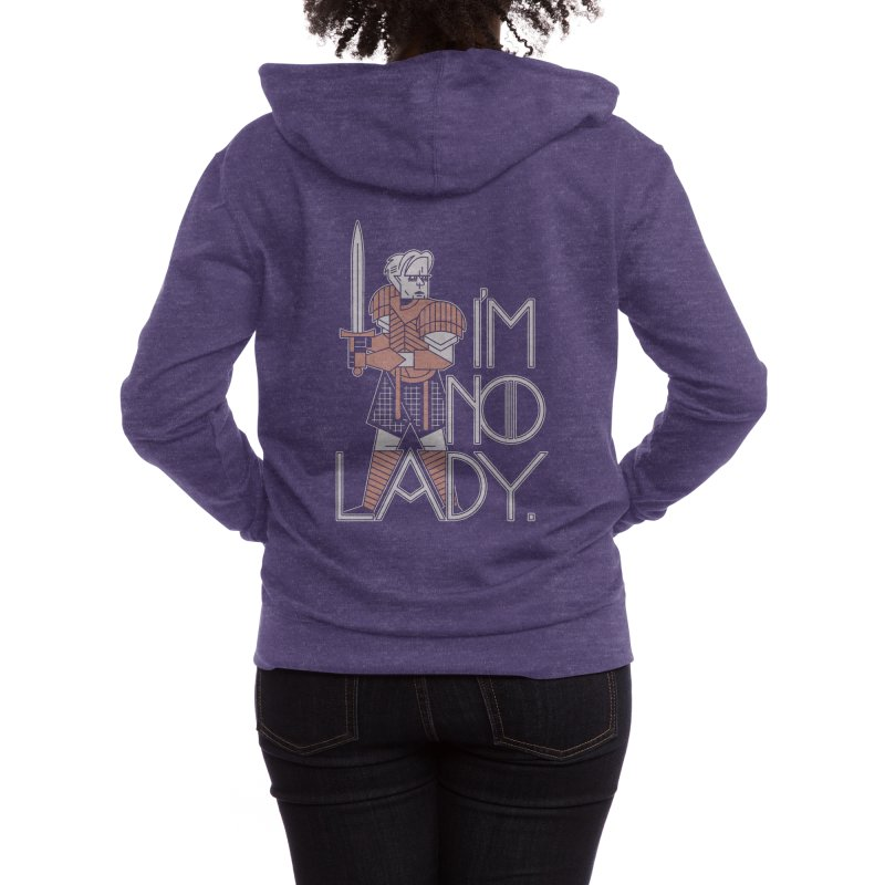 I'm No Lady Women's Zip-Up Hoody by Spencer Fruhling's Artist Shop
