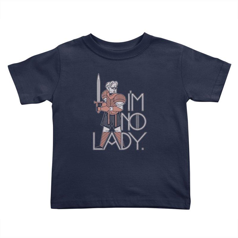 I'm No Lady Kids Toddler T-Shirt by Spencer Fruhling's Artist Shop
