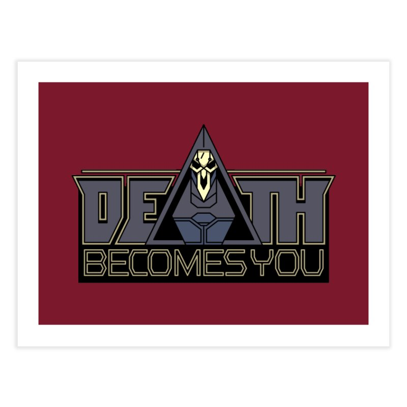 Death Becomes You Home Fine Art Print by Spencer Fruhling's Artist Shop