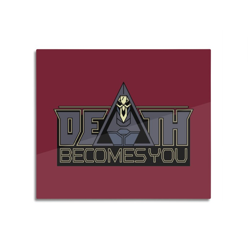 Death Becomes You Home Mounted Aluminum Print by Spencer Fruhling's Artist Shop