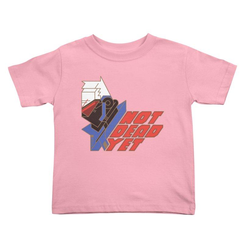 Not Dead Yet Kids Toddler T-Shirt by Spencer Fruhling's Artist Shop