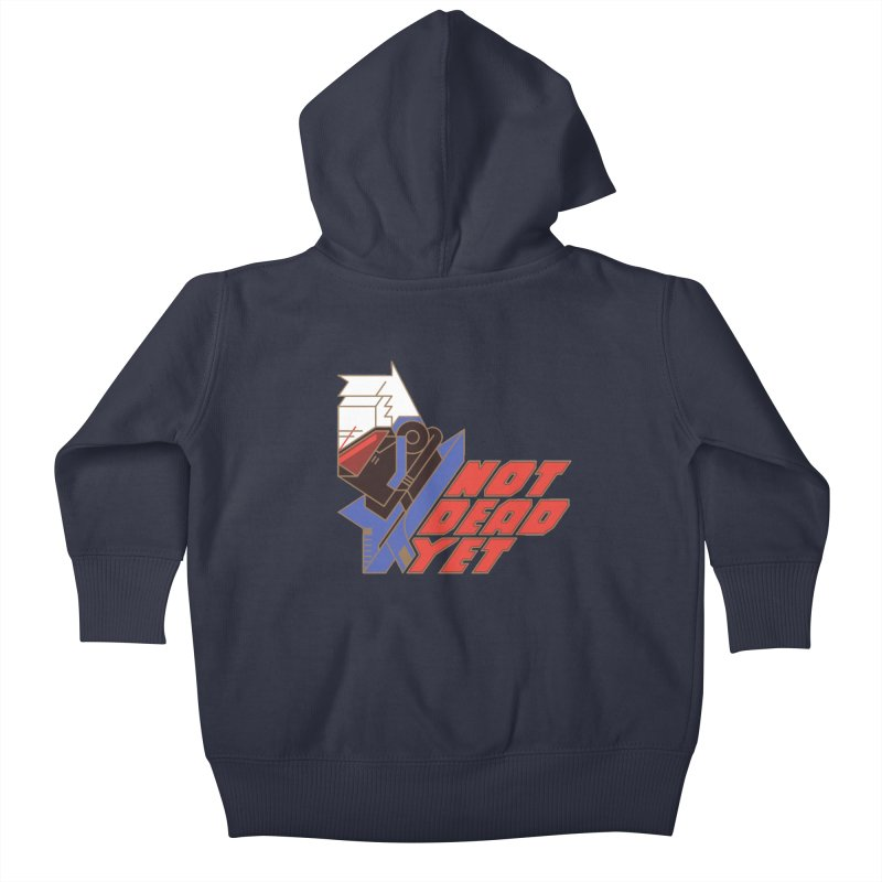 Not Dead Yet Kids Baby Zip-Up Hoody by Spencer Fruhling's Artist Shop