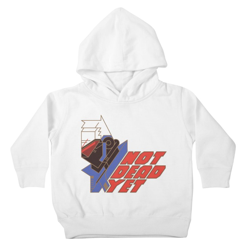 Not Dead Yet Kids Toddler Pullover Hoody by Spencer Fruhling's Artist Shop
