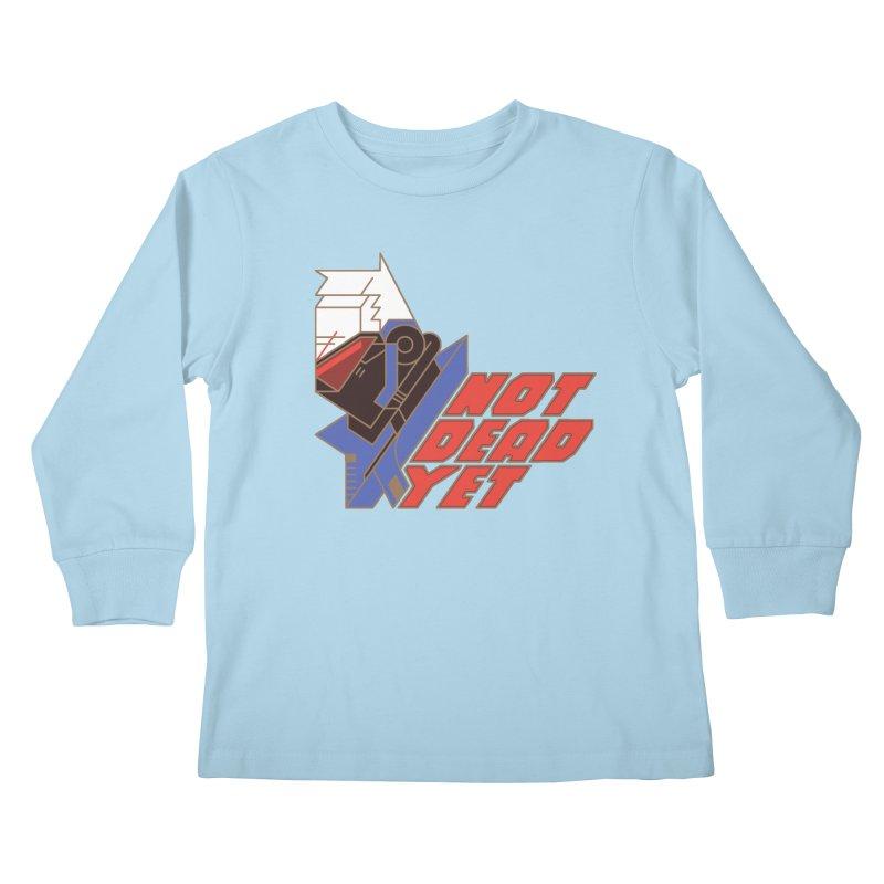 Not Dead Yet Kids Longsleeve T-Shirt by Spencer Fruhling's Artist Shop