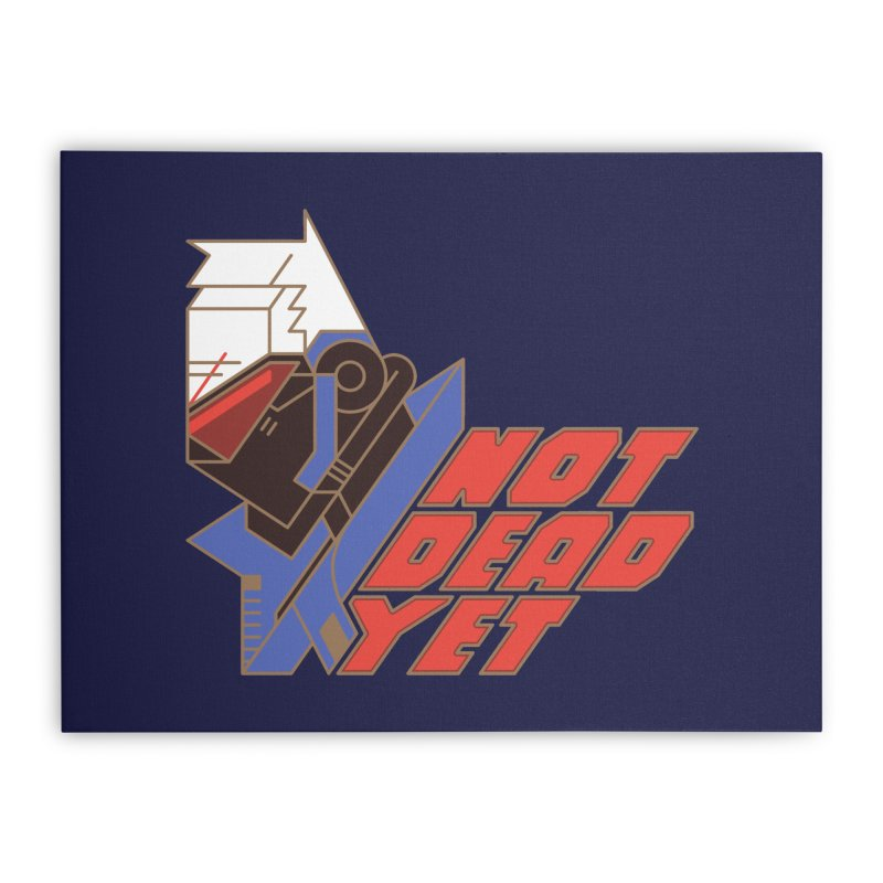 Not Dead Yet Home Stretched Canvas by Spencer Fruhling's Artist Shop