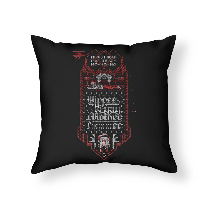 Yippee Ki-Yay Home Throw Pillow by Spencer Fruhling's Artist Shop