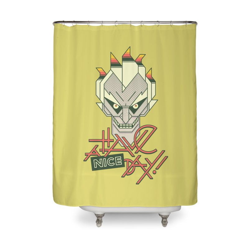 Have A Nice Day! Home Shower Curtain by Spencer Fruhling's Artist Shop