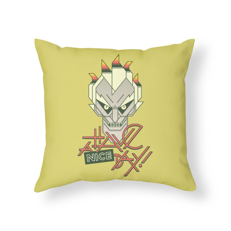 Have A Nice Day! Home Throw Pillow by Spencer Fruhling's Artist Shop