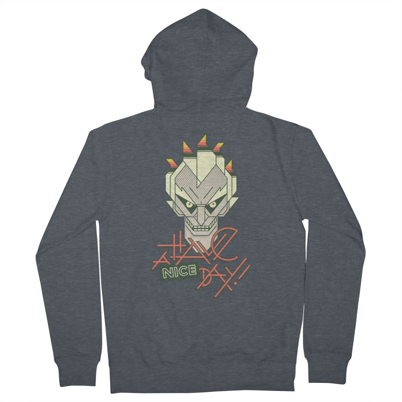 Have A Nice Day! Women's Zip-Up Hoody by Spencer Fruhling's Artist Shop