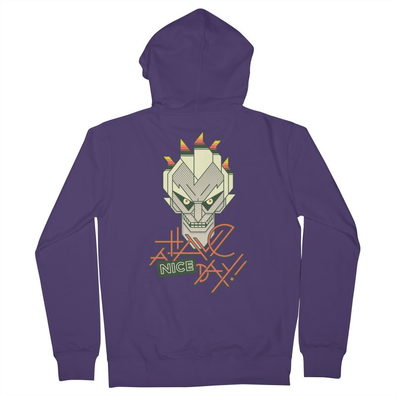 Have A Nice Day! Women's French Terry Zip-Up Hoody by Spencer Fruhling's Artist Shop