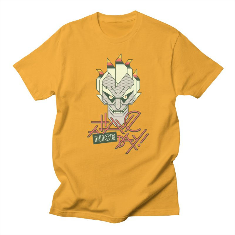 Have A Nice Day! Women's Unisex T-Shirt by Spencer Fruhling's Artist Shop