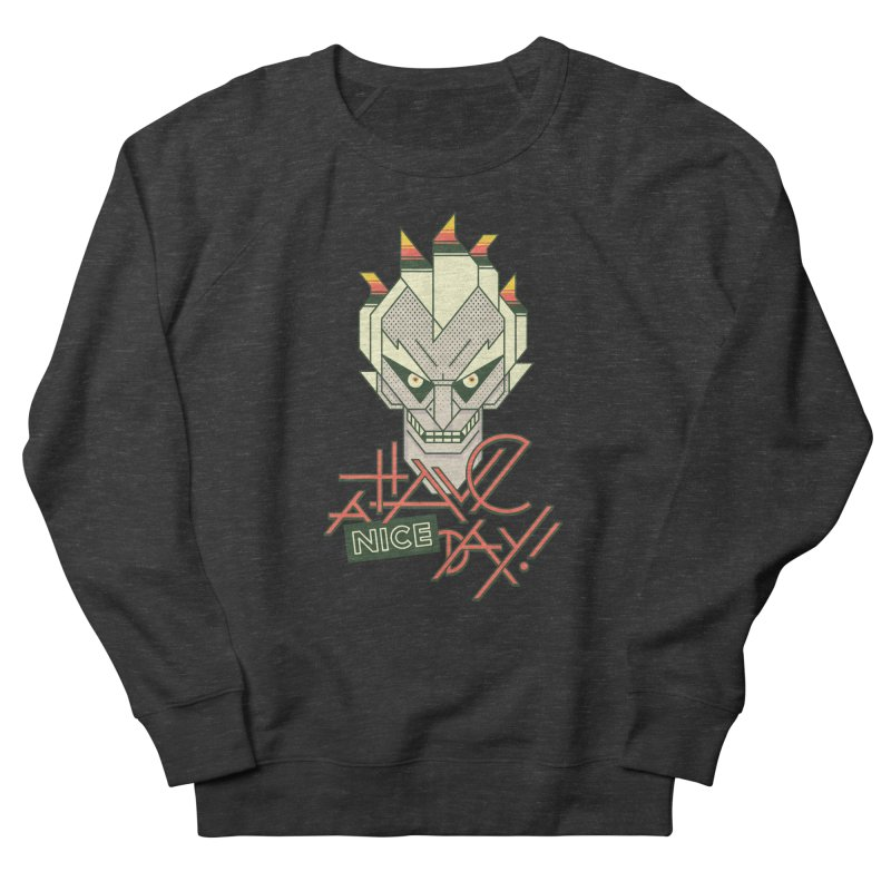 Have A Nice Day! Women's Sweatshirt by Spencer Fruhling's Artist Shop