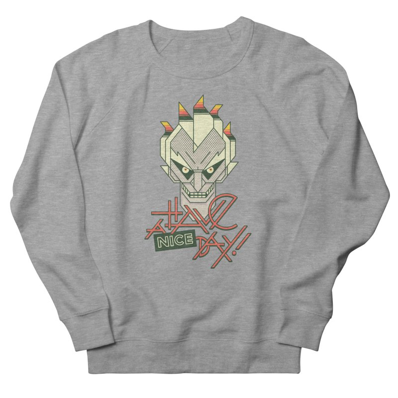 Have A Nice Day! Men's French Terry Sweatshirt by Spencer Fruhling's Artist Shop