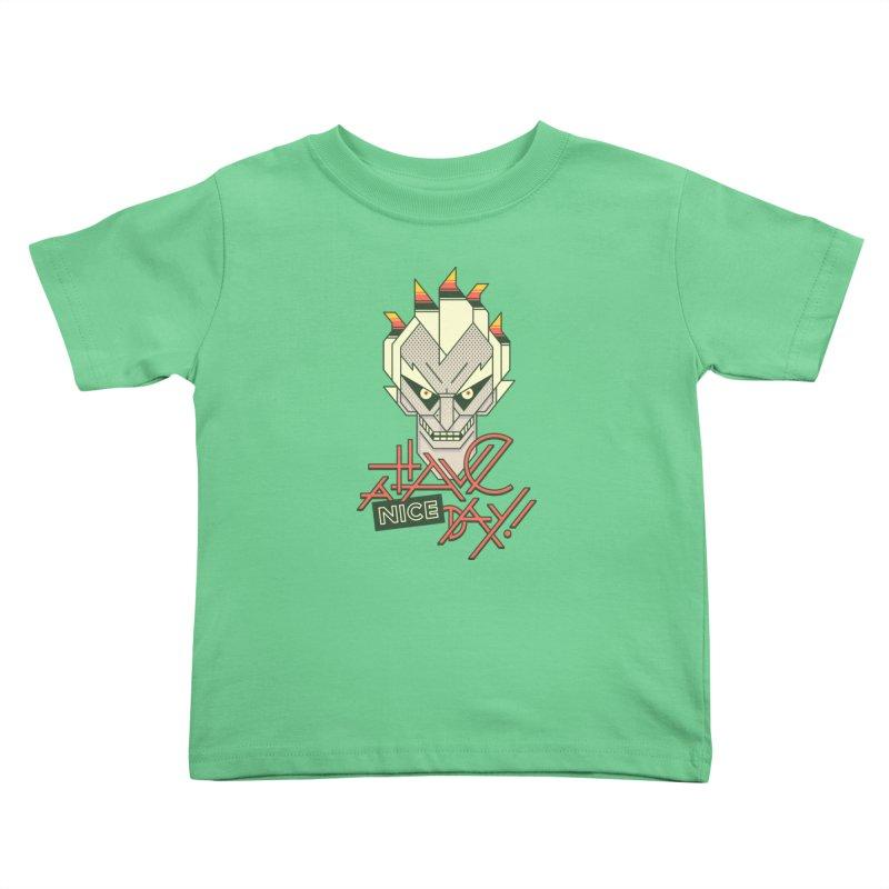 Have A Nice Day! Kids Toddler T-Shirt by Spencer Fruhling's Artist Shop
