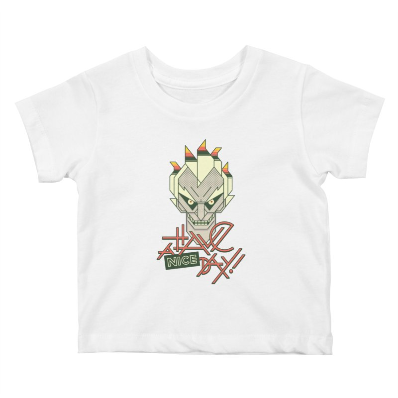 Have A Nice Day! Kids Baby T-Shirt by Spencer Fruhling's Artist Shop