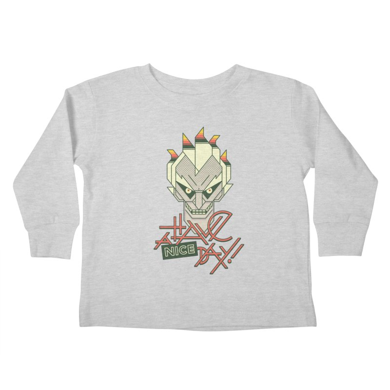Have A Nice Day! Kids Toddler Longsleeve T-Shirt by Spencer Fruhling's Artist Shop