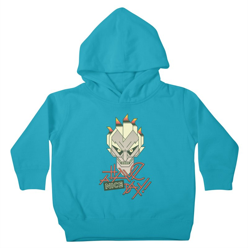 Have A Nice Day! Kids Toddler Pullover Hoody by Spencer Fruhling's Artist Shop
