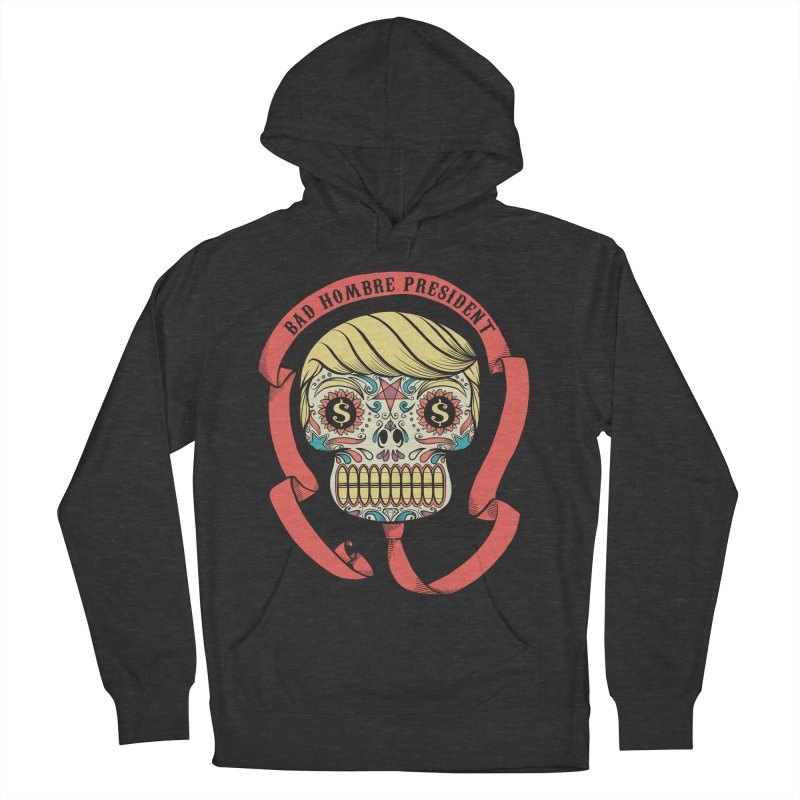 Bad Hombre President Men's Pullover Hoody by spike00