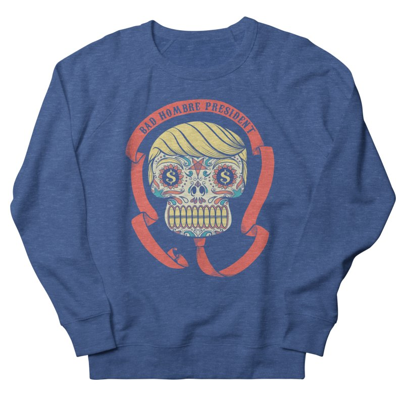 Bad Hombre President Men's Sweatshirt by spike00