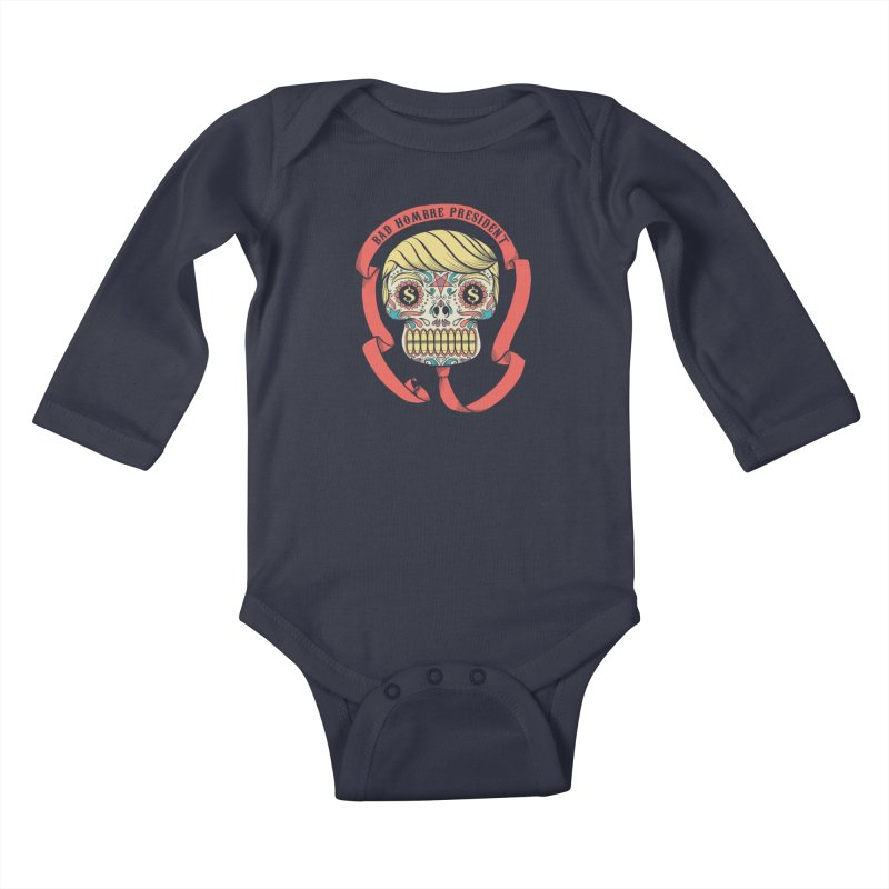 Bad Hombre President Kids Baby Longsleeve Bodysuit by spike00