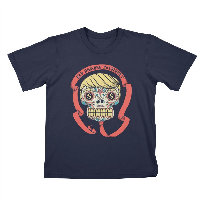 Bad Hombre President Kids T-Shirt by spike00
