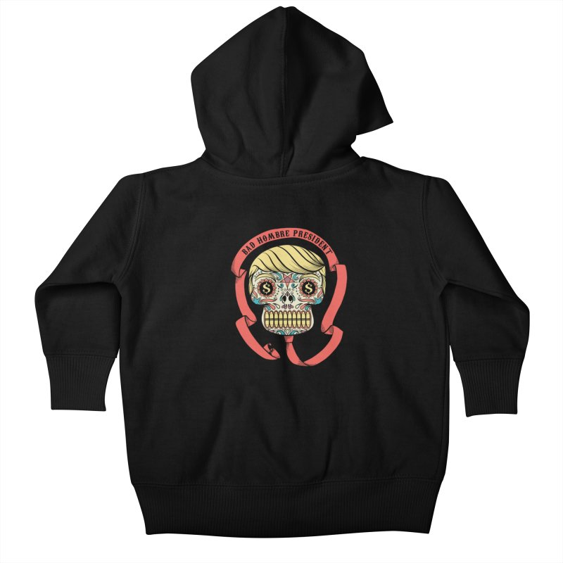 Bad Hombre President Kids Baby Zip-Up Hoody by spike00