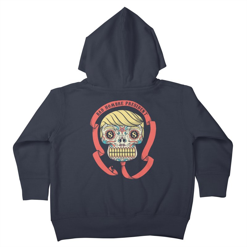Bad Hombre President Kids Toddler Zip-Up Hoody by spike00