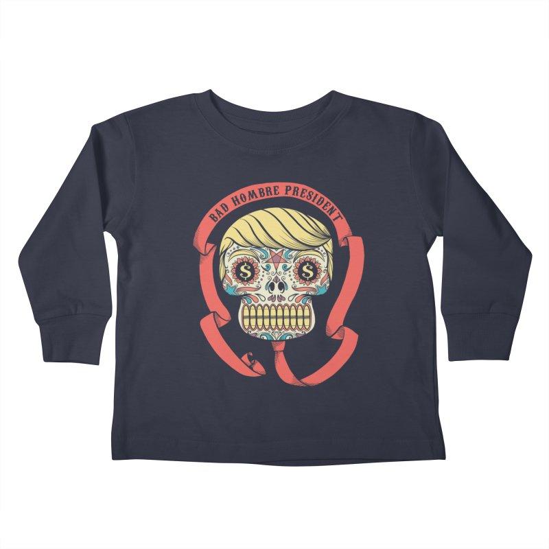 Bad Hombre President Kids Toddler Longsleeve T-Shirt by spike00