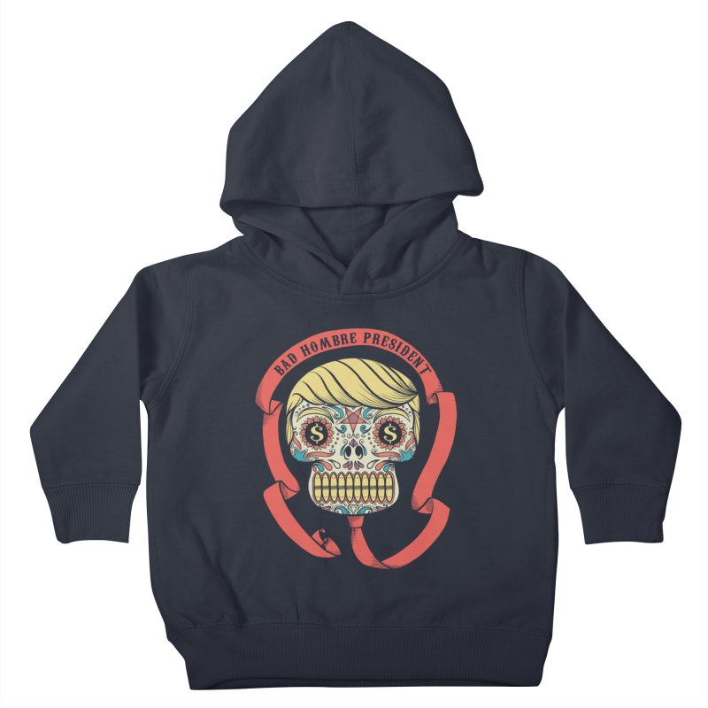 Bad Hombre President Kids Toddler Pullover Hoody by spike00