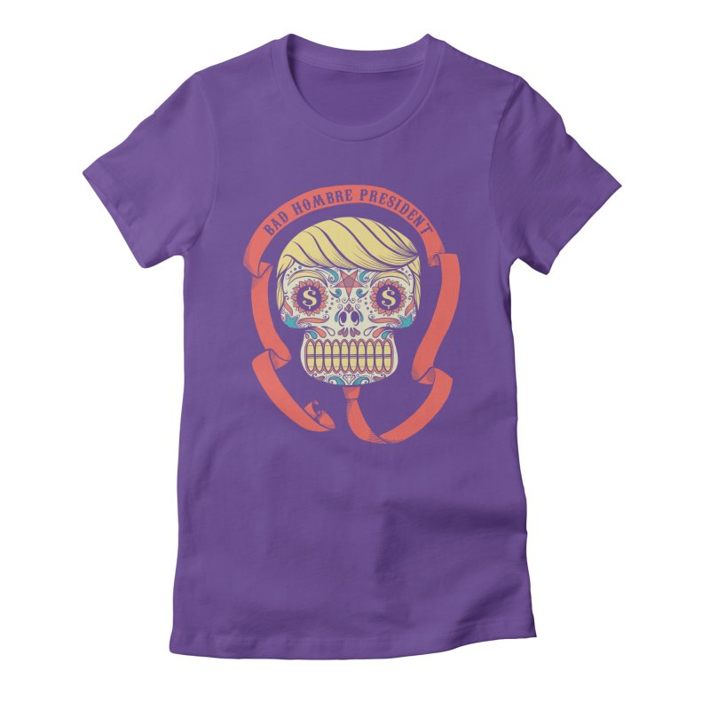 Bad Hombre President Women's Fitted T-Shirt by spike00