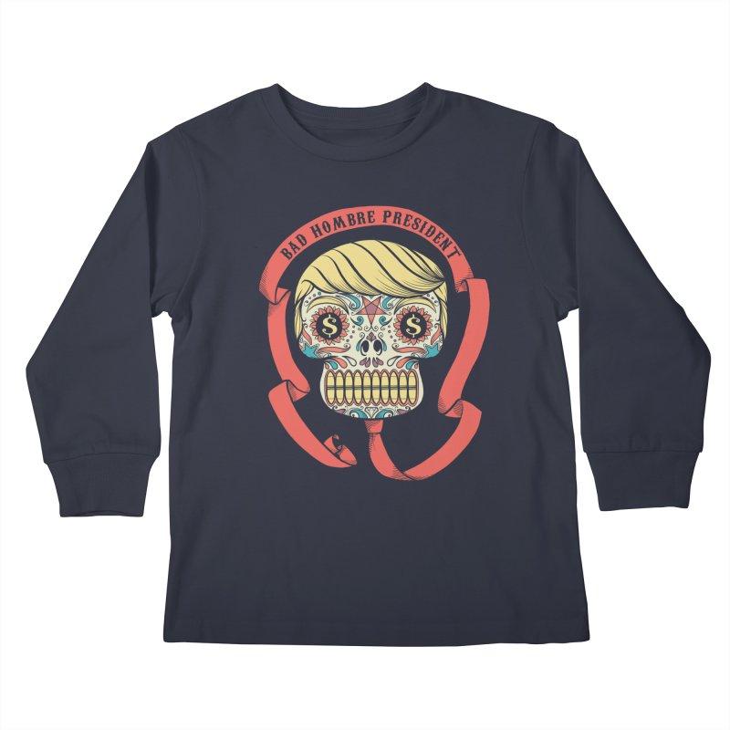 Bad Hombre President Kids Longsleeve T-Shirt by spike00