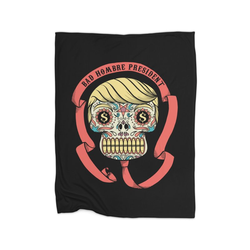 Bad Hombre President Home Fleece Blanket by spike00