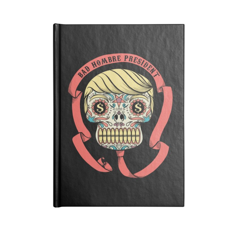 Bad Hombre President Accessories Notebook by spike00