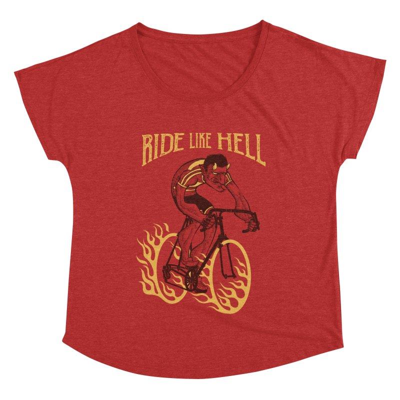 Ride like Hell Women's Dolman Scoop Neck by spike00
