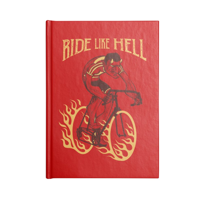 Ride like Hell Accessories Lined Journal Notebook by spike00
