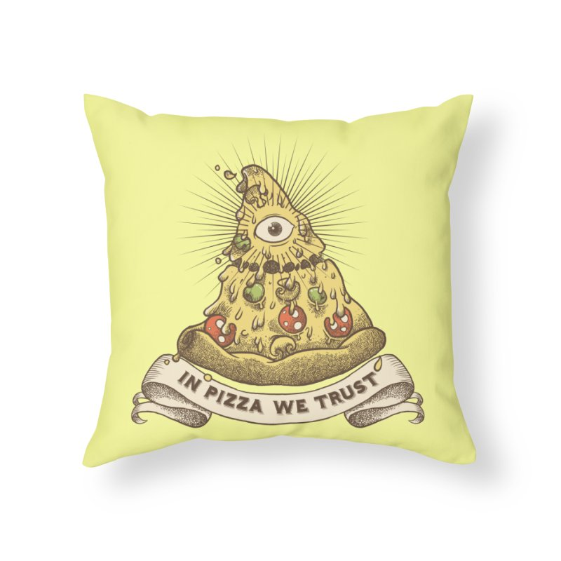 in Pizza we trust Home Throw Pillow by spike00