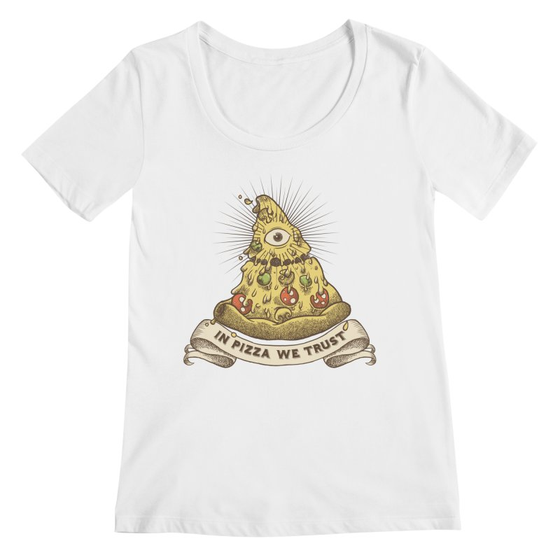 in Pizza we trust Women's Regular Scoop Neck by spike00
