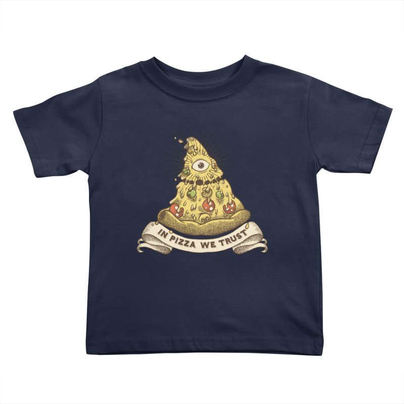 in Pizza we trust Kids Toddler T-Shirt by spike00