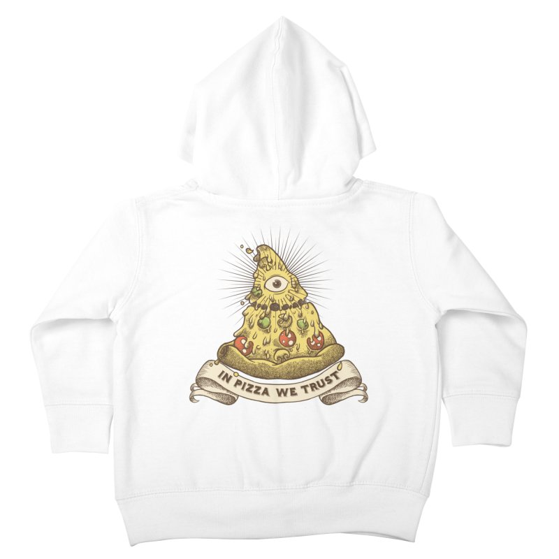 in Pizza we trust Kids Toddler Zip-Up Hoody by spike00