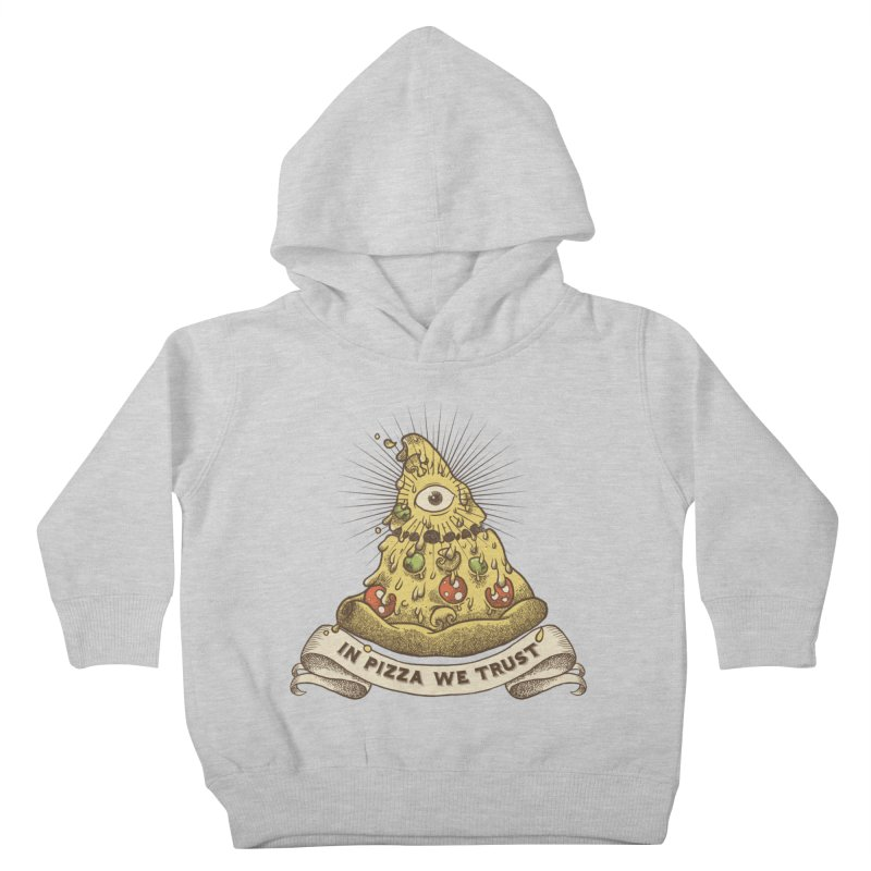 in Pizza we trust Kids Toddler Pullover Hoody by spike00