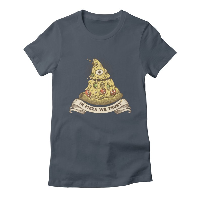 in Pizza we trust Women's T-Shirt by spike00