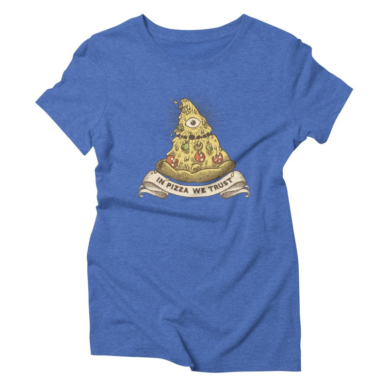 in Pizza we trust Women's Triblend T-Shirt by spike00