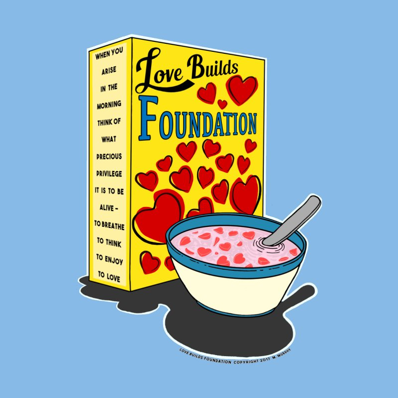 Love Builds Foundation by Spiral Saint - Artist Shop