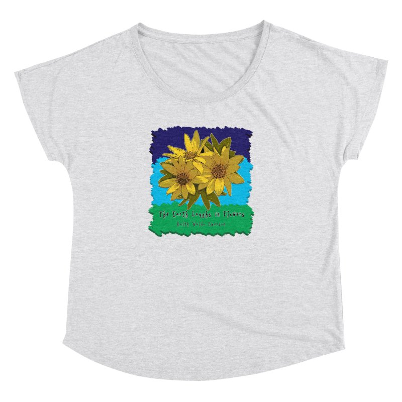 Laughing Earth Flowers Women's Dolman Scoop Neck by Spiral Saint - Artist Shop